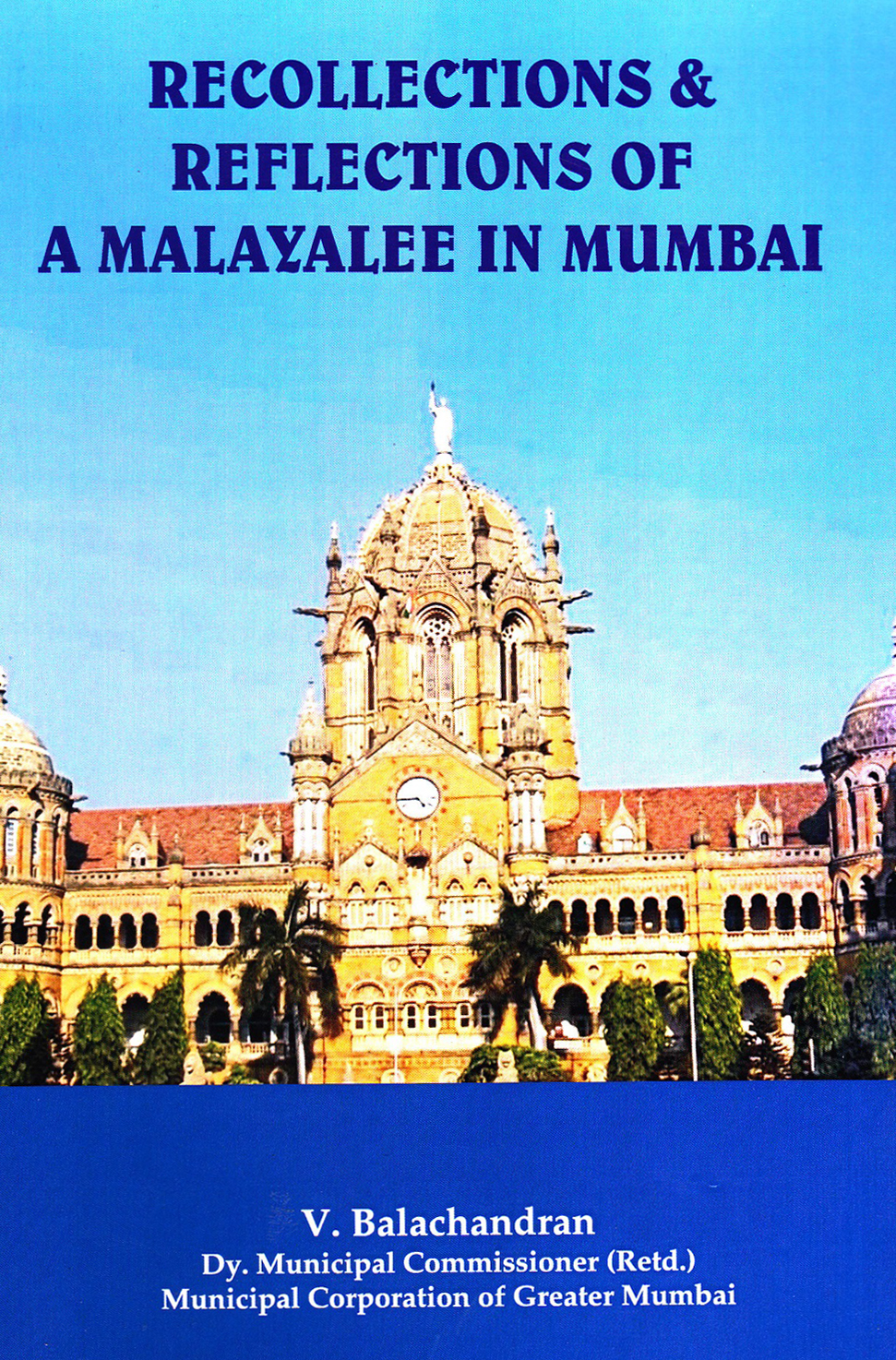 Recollections & Reflections of a Malayalee in Mumbai
